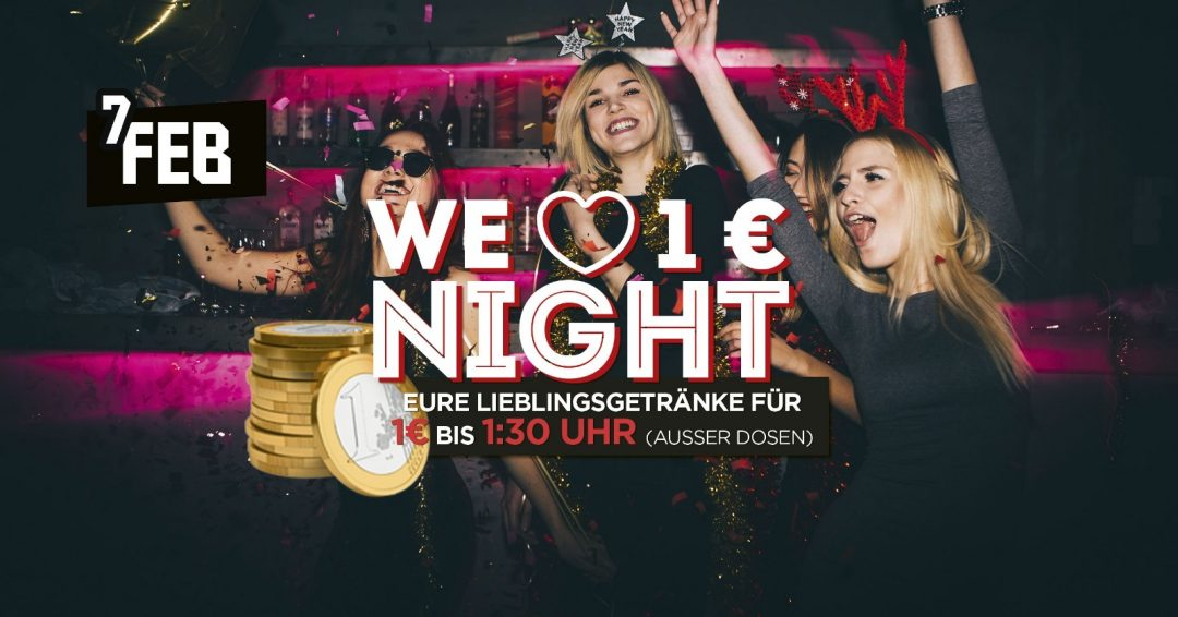 We Love 1€ Night Februar